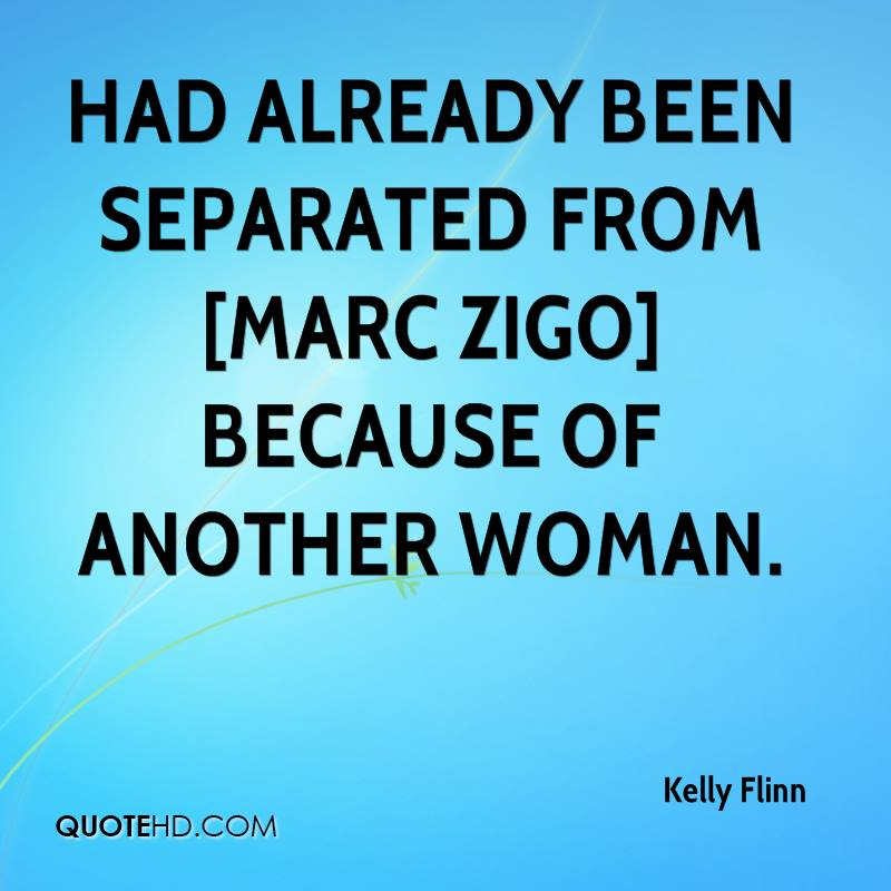 had already been separated from [Marc Zigo] because of another woman.