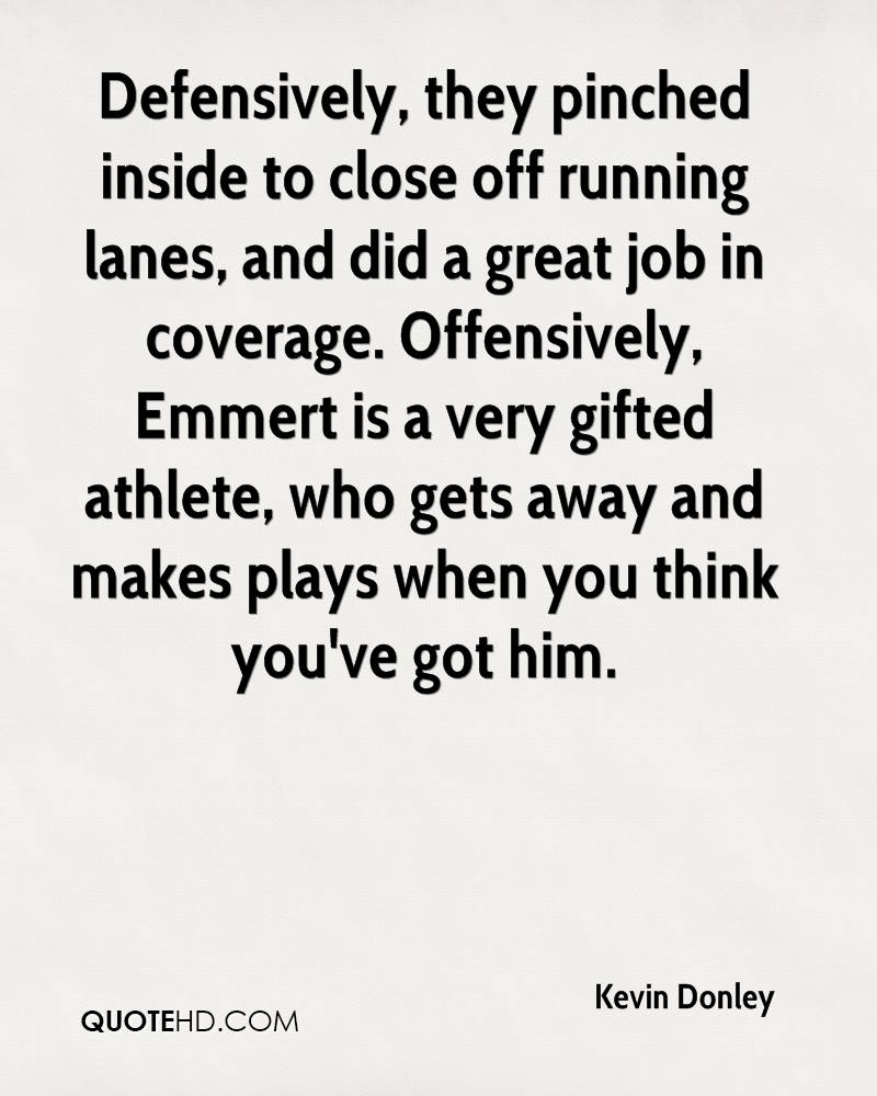 Defensively, they pinched inside to close off running lanes, and did a great job in coverage. Offensively, Emmert is a very gifted athlete, who gets away and makes plays when you think you've got him.