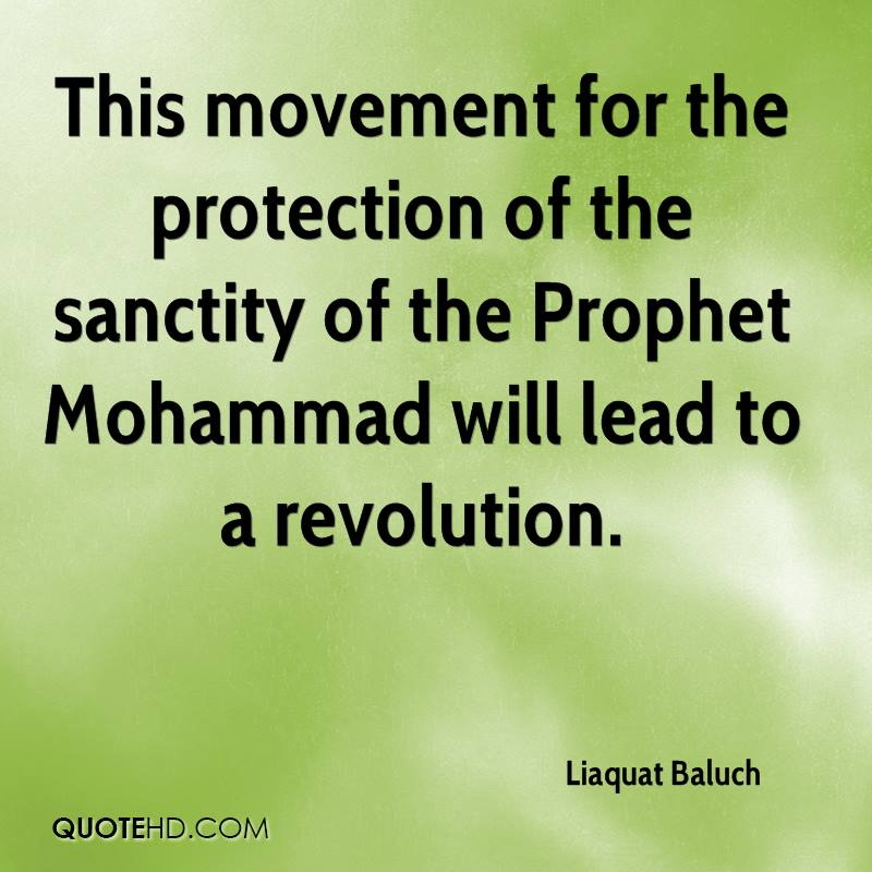 This movement for the protection of the sanctity of the Prophet Mohammad will lead to a revolution.
