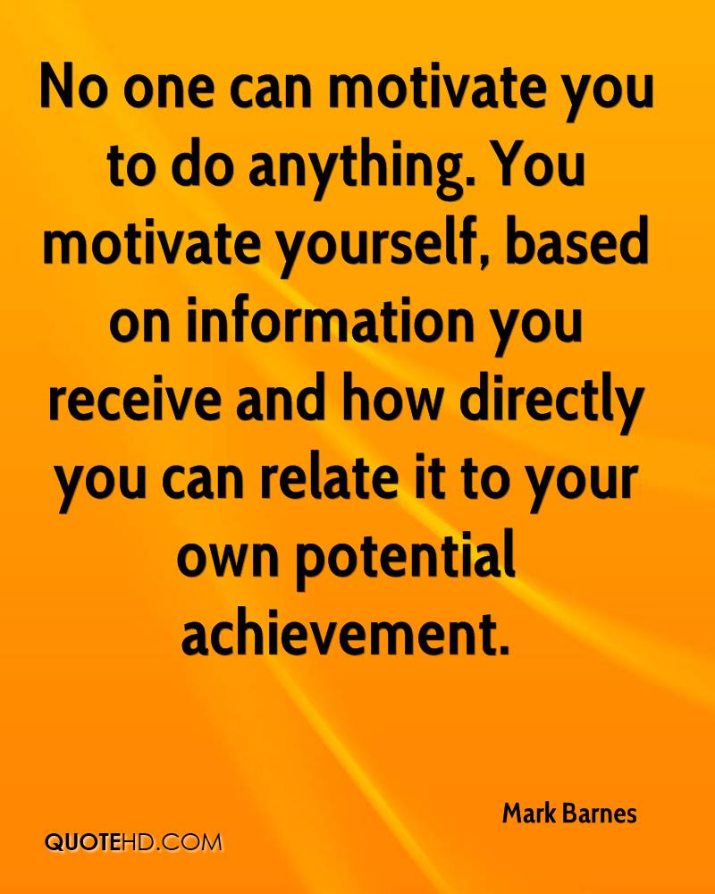 how would you rate your own achievement motivation Intrinsically motivated individuals perform for their own achievement and satisfaction if they come to believe that they are doing some job because of the pay or the working conditions or some other extrinsic reason, they begin to lose motivation  motivation = expectancy  instrumentality  valence m (motivation) is the amount a person.