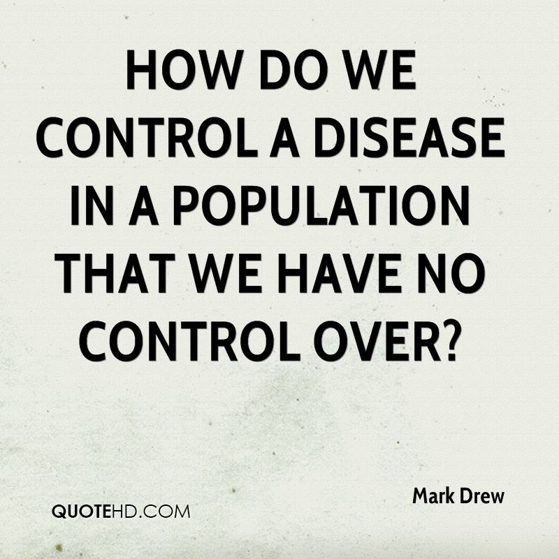 How do we control a disease in a population that we have no control over?