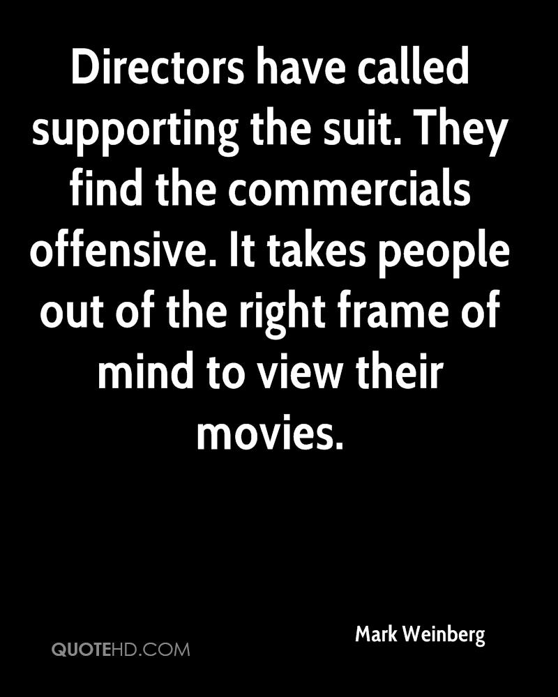 Directors have called supporting the suit. They find the commercials offensive. It takes people out of the right frame of mind to view their movies.