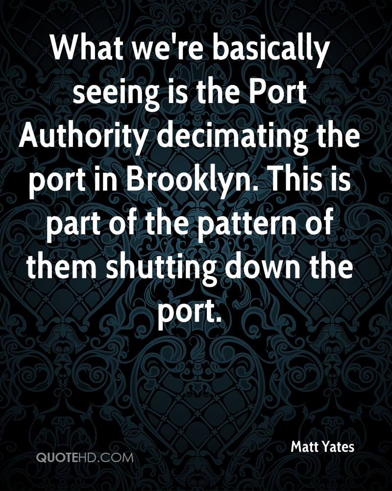 What we're basically seeing is the Port Authority decimating the port in Brooklyn. This is part of the pattern of them shutting down the port.