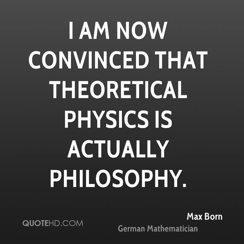 I am now convinced that theoretical physics is actually philosophy.
