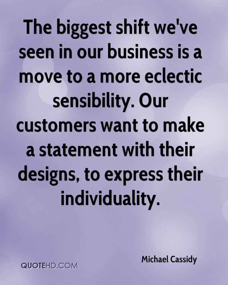 The biggest shift we've seen in our business is a move to a more eclectic sensibility. Our customers want to make a statement with their designs, to express their individuality.