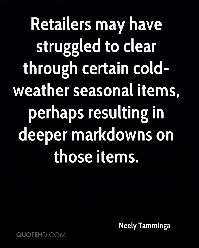 Retailers may have struggled to clear through certain cold-weather seasonal items, perhaps resulting in deeper markdowns on those items.