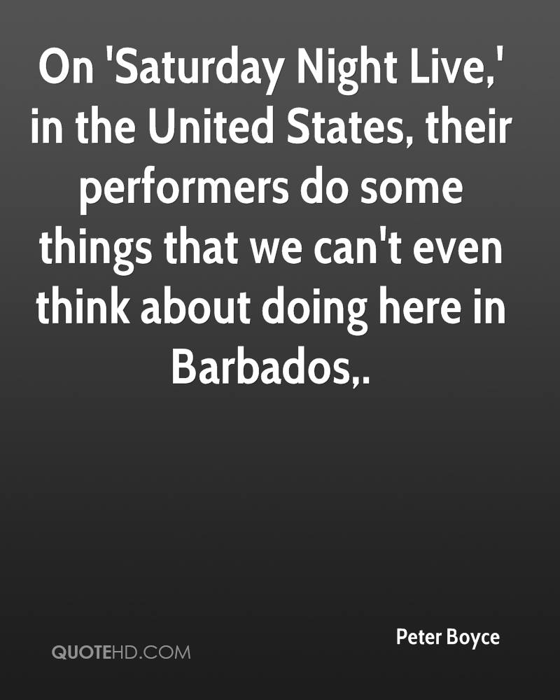 On 'Saturday Night Live,' in the United States, their performers do some things that we can't even think about doing here in Barbados.