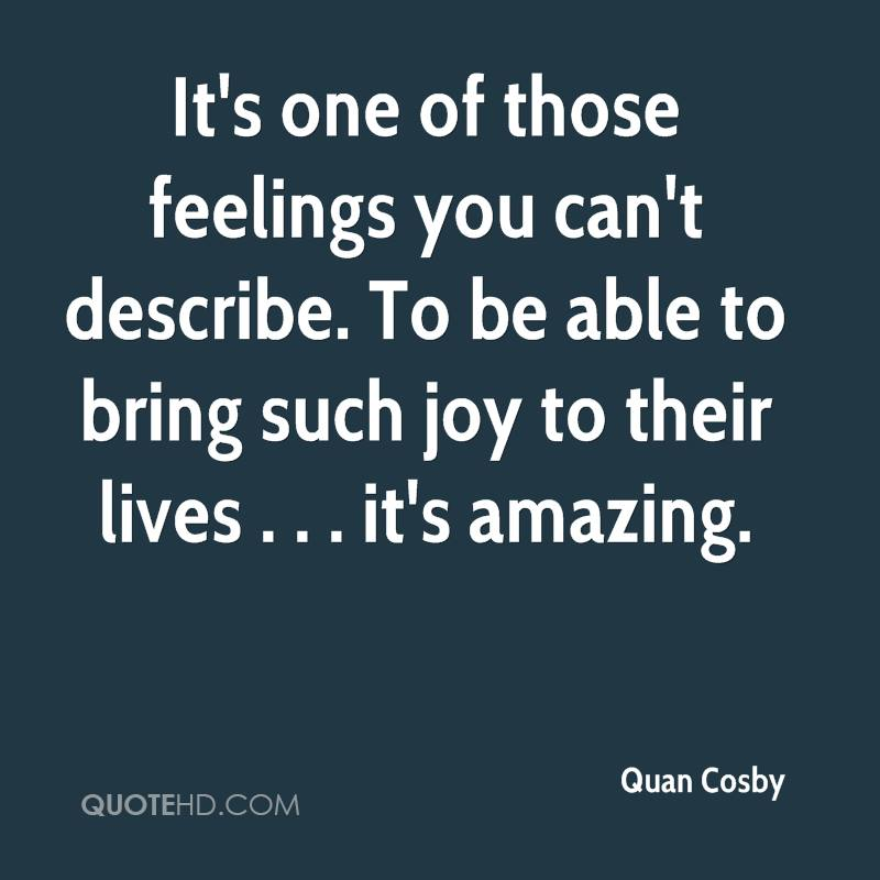 It's one of those feelings you can't describe. To be able to bring such joy to their lives . . . it's amazing.