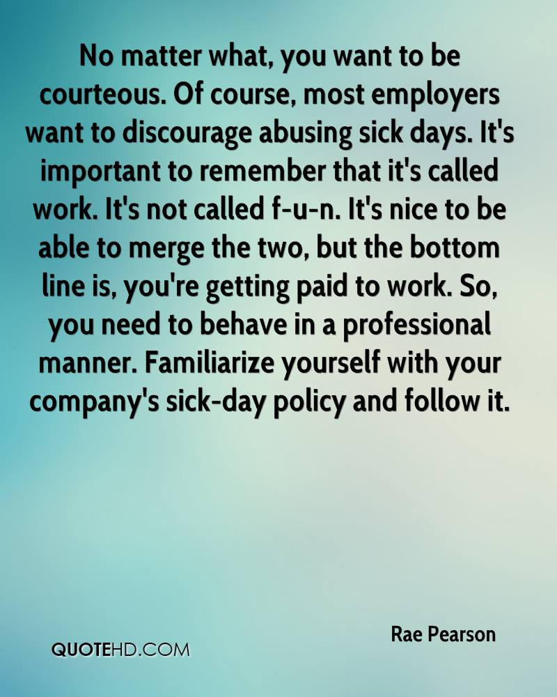 rae pearson quotes quotehd no matter what you want to be courteous of course most employers want