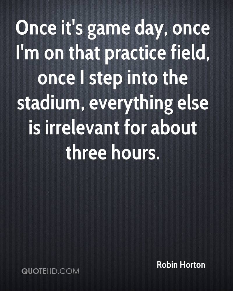 Game Day Quotes Robin Horton Quotes  Quotehd