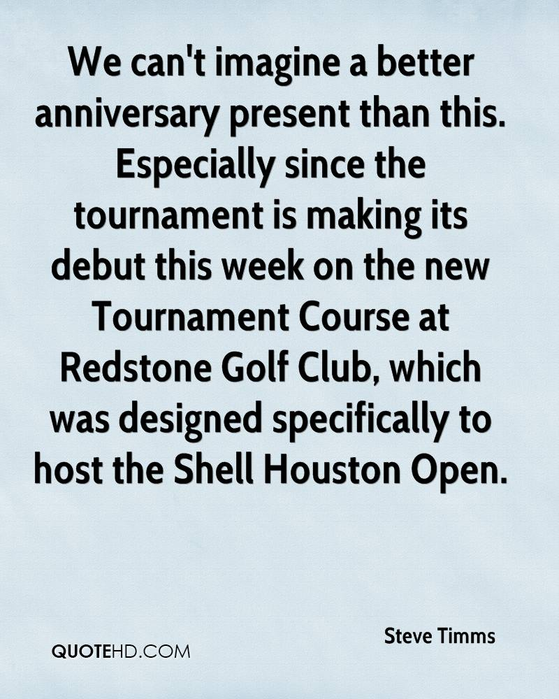 We can't imagine a better anniversary present than this. Especially since the tournament is making its debut this week on the new Tournament Course at Redstone Golf Club, which was designed specifically to host the Shell Houston Open.