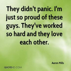 Aaron Mills - They didn't panic. I'm just so proud of these guys. They've worked so hard and they love each other.