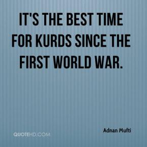 It's the best time for Kurds since the First World War.