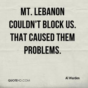Al Warden - Mt. Lebanon couldn't block us. That caused them problems.