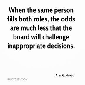 Alan G. Hevesi - When the same person fills both roles, the odds are much less that the board will challenge inappropriate decisions.