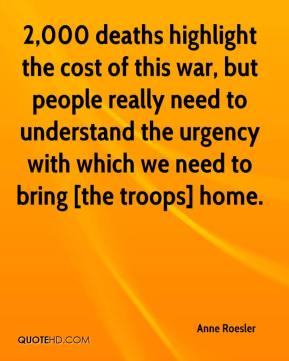 Anne Roesler - 2,000 deaths highlight the cost of this war, but people really need to understand the urgency with which we need to bring [the troops] home.