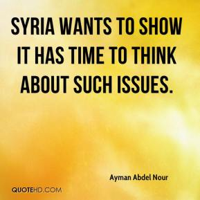 Syria wants to show it has time to think about such issues.
