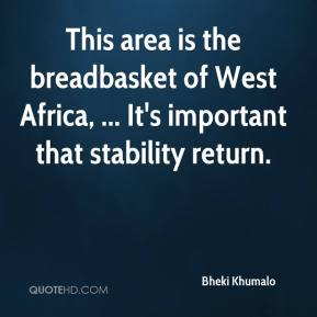 Bheki Khumalo - This area is the breadbasket of West Africa, ... It's important that stability return.