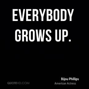Everybody grows up.
