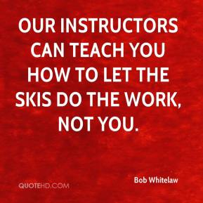 Our instructors can teach you how to let the skis do the work, not you.