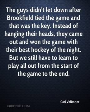 Carl Valimont - The guys didn't let down after Brookfield tied the game and that was the key. Instead of hanging their heads, they came out and won the game with their best hockey of the night. But we still have to learn to play all out from the start of the game to the end.