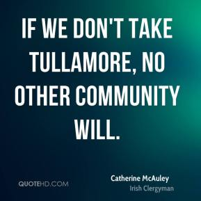 If we don't take Tullamore, no other community will.