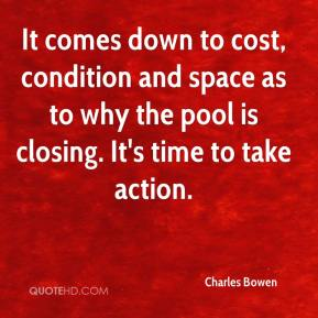 Charles Bowen - It comes down to cost, condition and space as to why the pool is closing. It's time to take action.