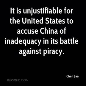 Chen Jian - It is unjustifiable for the United States to accuse China of inadequacy in its battle against piracy.