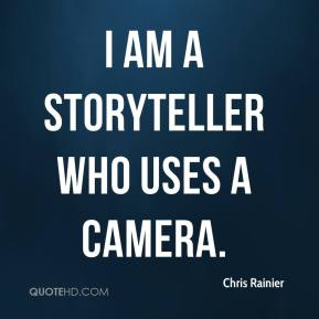 Chris Rainier - I am a storyteller who uses a camera.