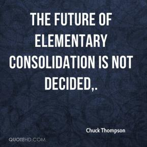 The future of elementary consolidation is not decided.