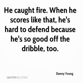 Danny Young - He caught fire. When he scores like that, he's hard to defend because he's so good off the dribble, too.