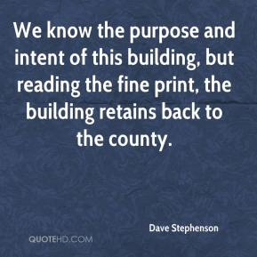 Dave Stephenson - We know the purpose and intent of this building, but reading the fine print, the building retains back to the county.