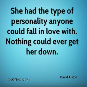 David Alston - She had the type of personality anyone could fall in love with. Nothing could ever get her down.