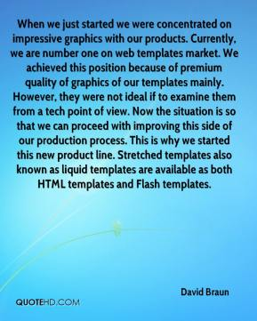 David Braun - When we just started we were concentrated on impressive graphics with our products. Currently, we are number one on web templates market. We achieved this position because of premium quality of graphics of our templates mainly. However, they were not ideal if to examine them from a tech point of view. Now the situation is so that we can proceed with improving this side of our production process. This is why we started this new product line. Stretched templates also known as liquid templates are available as both HTML templates and Flash templates.