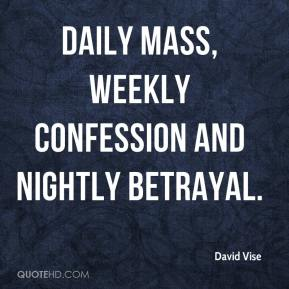 David Vise - daily Mass, weekly confession and nightly betrayal.