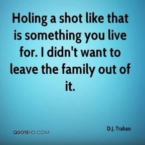 Holing a shot like that is something you live for. I didn't want to leave the family out of it.