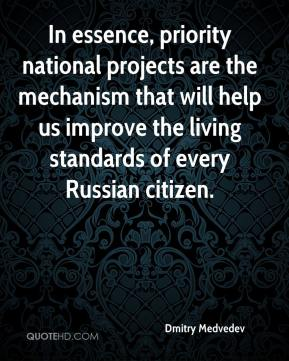 In essence, priority national projects are the mechanism that will help us improve the living standards of every Russian citizen.