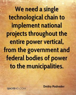 We need a single technological chain to implement national projects throughout the entire power vertical, from the government and federal bodies of power to the municipalities.