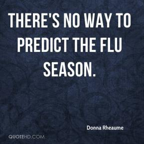 There's no way to predict the flu season.