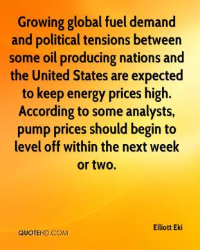 Elliott Eki - Growing global fuel demand and political tensions between some oil producing nations and the United States are expected to keep energy prices high. According to some analysts, pump prices should begin to level off within the next week or two.