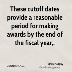 These cutoff dates provide a reasonable period for making awards by the end of the fiscal year.