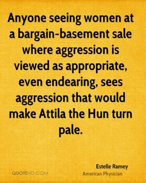 Estelle Ramey - Anyone seeing women at a bargain-basement sale where aggression is viewed as appropriate, even endearing, sees aggression that would make Attila the Hun turn pale.