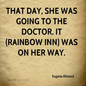 Eugenia Blizzard - That day, she was going to the doctor. It (Rainbow Inn) was on her way.