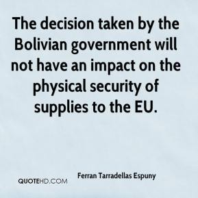 The decision taken by the Bolivian government will not have an impact on the physical security of supplies to the EU.