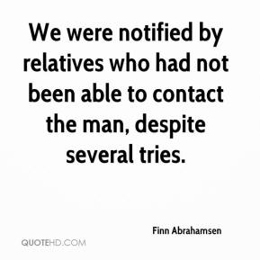 Finn Abrahamsen - We were notified by relatives who had not been able to contact the man, despite several tries.