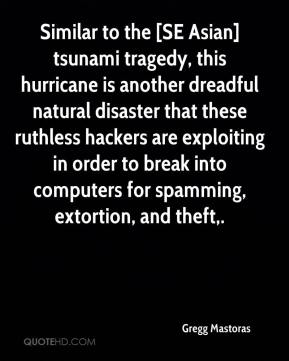 Gregg Mastoras - Similar to the [SE Asian] tsunami tragedy, this hurricane is another dreadful natural disaster that these ruthless hackers are exploiting in order to break into computers for spamming, extortion, and theft.