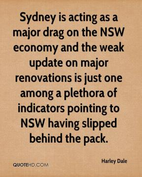 Harley Dale - Sydney is acting as a major drag on the NSW economy and the weak update on major renovations is just one among a plethora of indicators pointing to NSW having slipped behind the pack.