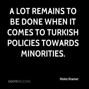 Heinz Kramer - A lot remains to be done when it comes to Turkish policies towards minorities.
