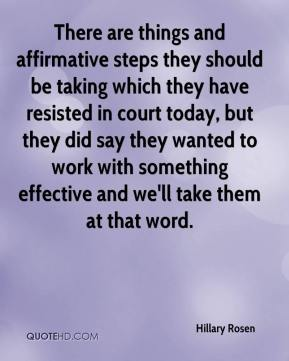 There are things and affirmative steps they should be taking which they have resisted in court today, but they did say they wanted to work with something effective and we'll take them at that word.
