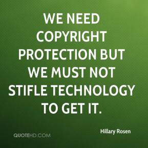 Hillary Rosen - We need copyright protection but we must not stifle technology to get it.